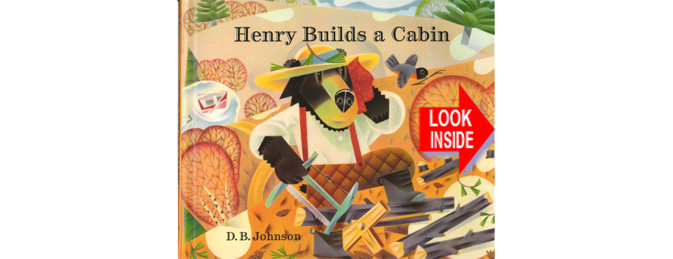 Look inside Henry Builds a Cabin